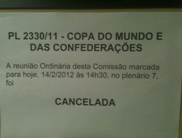 aviso do canelamento da sessão da Lei Geral da Copa (Foto: Marcelo Parreira)