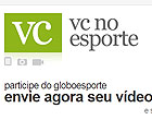 Foi ao jogo? Mande o seu vdeo para ns (GLOBOESPORTE.COM)