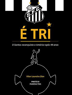 capa do Livro do Santos sobre a Libertadores (Foto: Divulgação)