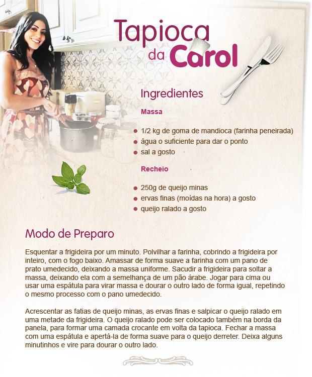 Aprenda a fazer a Tapioca da Carol Castro (Foto: Morde & Assopra / Tv Globo)