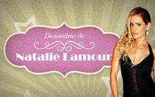 Relembre os bordões impagáveis de Natalie (Insensato Coração/ TV Globo)