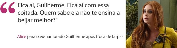 frases - alice insinua que guilherme beija mal (Foto: Morde & Assopra / TV Globo)