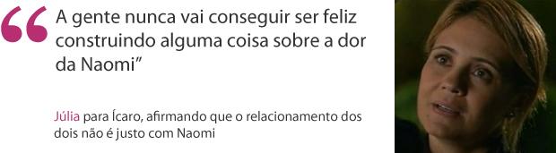 frases - júlia nunca vai ser feliz ícaro (Foto: Morde & Assopra / TV Globo)