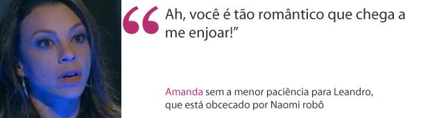 frases - amanda diz que leandro a enjoa (Foto: Morde & Assopra / TV Globo)