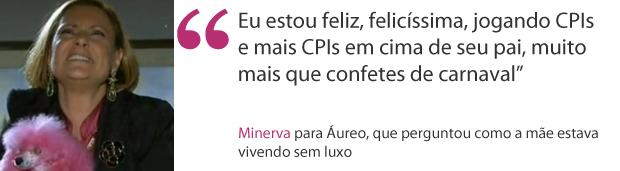 frases - minerva jogando cpis (Foto: Morde & Assopra / TV Globo)