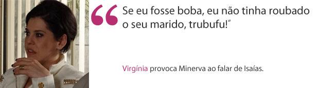 frase virginia (Foto: Morde & Assopra / TV Globo)