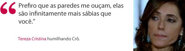 Frase Tereza Cristina (Foto: Fina Estampa / TV Globo)