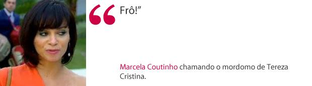 Frase Marcela (Foto: Fina Estampa / TV Globo)