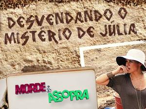 Mistério de Júlia (Foto: Morde & Assopra/TV Globo)