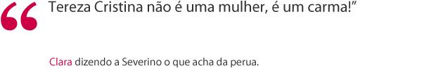 Frase Clara (Foto: Fina Estampa / TV Globo)