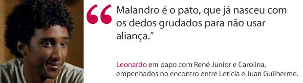Frase Leonardo (Foto: Fina Estampa / TV Globo)