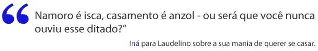 Iná não quer casar com Laudelino (Foto: A Vida da Gente / TV Globo)