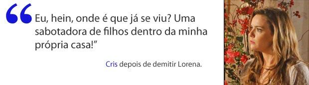 Cris demite Lorena e diz que ela prejudicava educação de Tiago (Foto: A Vida da Gente / TV Globo)