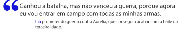 Iná prometendo guerra a Aurélia (Foto: A Vida da Gente / TV Globo)