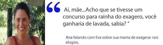 Ana brincando com o modo exagerado de Eva (Foto: A Vida da Gente / TV Globo)