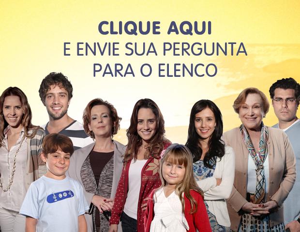 Envie sua pergunta para o elenco (Foto: A Vida da Gente / TV Globo)