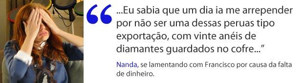 Nanda, na fase pindaíba total (Foto: A Vida da Gente / TV Globo)