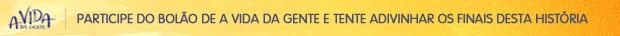 banner bolão (Foto: A Vida da Gente / TV Globo)
