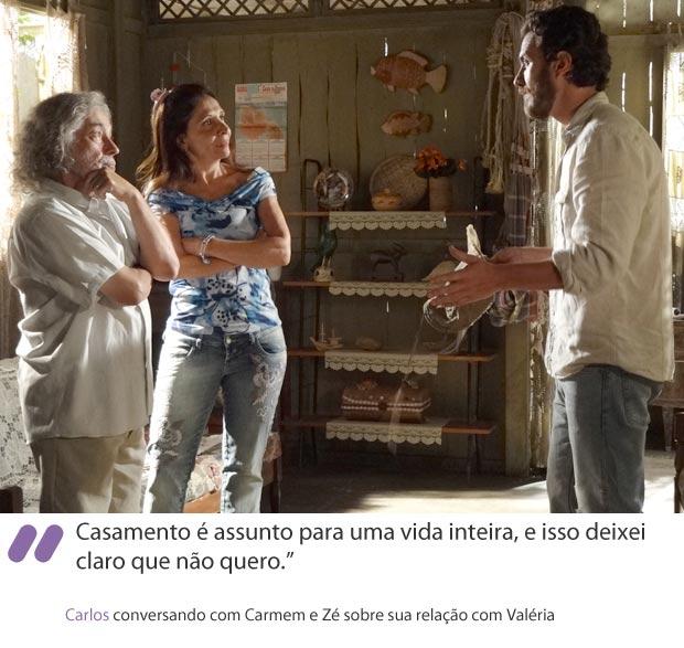 """""""Casamento é assunto para uma vida inteira, e isso deixei claro que não quero."""" (Foto: Amor Eterno Amor / TV Globo)"""