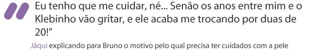 """""""Eu tenho que me cuidar, né... Senão os anos entre mim e o Klebinho vão gritar, e ele acaba me trocando por duas de 20!"""" (Foto: Amor Eterno Amor / TV Globo)"""