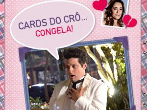 Cards do Crô (Foto: Fina Estampa/TV Globo)