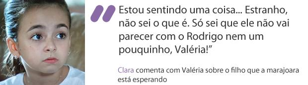 Frases da semana: Clara disse que o filho de Valéria não vai se parecer com Rodrigo (Foto: Amor Eterno Amor / TV Globo)