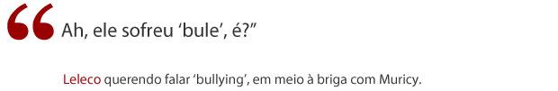 Frase Leleco (Foto: Avenida Brasil/ TV Globo)