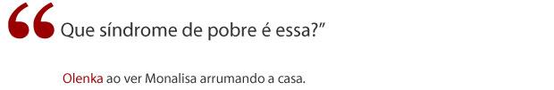 Frase Olenka (Foto: Avenida Brasil/ TV Globo)