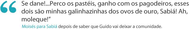 Frases da semana: Moisés sobre os Pagodeiros dos anjos (Foto: Malhação / TV Globo)