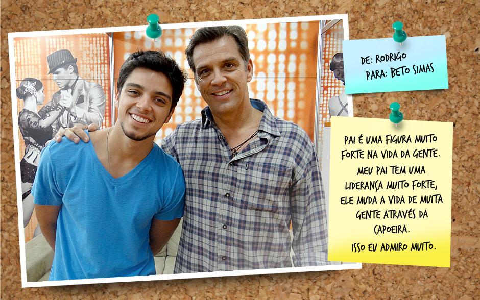 Rodrigo, que estará na nova temporada de Malhação, é só elogios ao paizão, o capoeirista Beto Simas. 'Ele muda a vida e muita gente através da capoeira', diz o ator