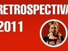 Retrospectiva 2011: Saiba o que rolou de melhor no mundo dos famosos