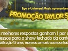 EGO e Universal Music levam voc a uma apresentao de Taylor Swift