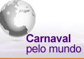 Carnaval pelo mundo (Editoria de Arte/G1)