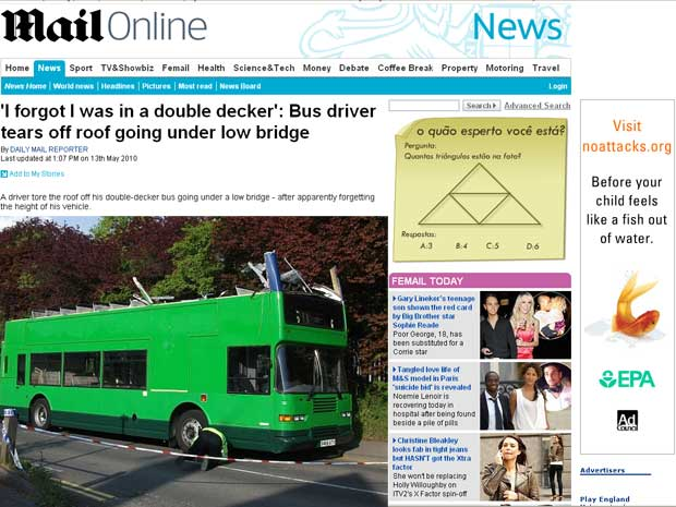 Motorista estava acostumado com ônibus comum