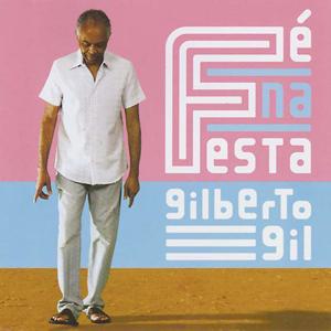 Gilberto Gil Fé na festa