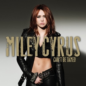 Miley cyrus - 'Can't be tamed'