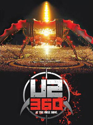 U2 - '360º at the Rose Bowl'