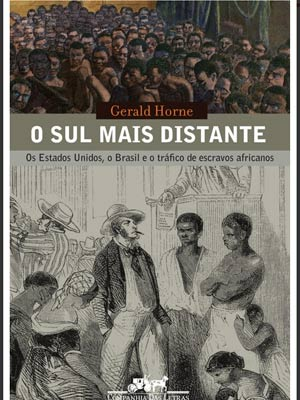 Capa do livro 'O sul mais distante' de Gerald Horne, que revela o interesse americano na Amazônia no século XIX