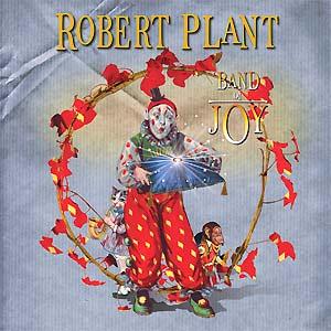 Robert Plant - 'Band oj joy'