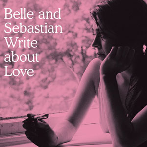 Belle and Sebastian - 'Belle and Sebastian write about love'