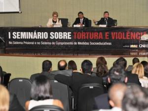 Governo promove 1º Seminário sobre Tortura e Violência no Sistema Prisional.