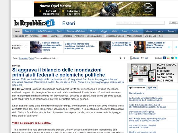 O italiano 'La Repubblica' noticia a disputa política em torno das responsabilidades pela chuva, e também cita dados da Nasa de que 2010 teve calor recorde.