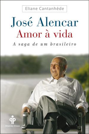 Capa da biografia do ex-vice presidente José Alencar escrita por Eliane Cantanhêde (Foto: Divulgação)
