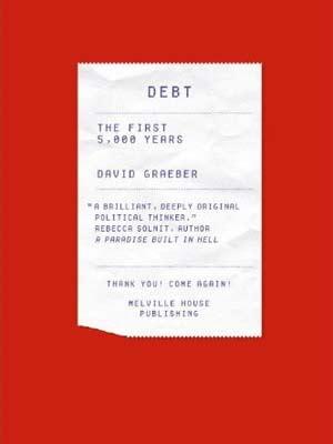 A capa do livro do antropólogo americano David Graeber, sobre a história das dívidas, recém-lançado nos Estados Unidos (Foto: Reprodução)