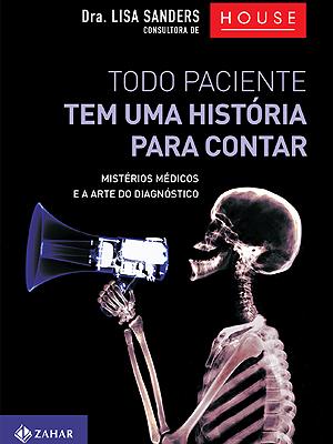 Capa do livro 'Todo paciente tem uma história para contar', de Lisa Sanders (Foto: Divulgação)