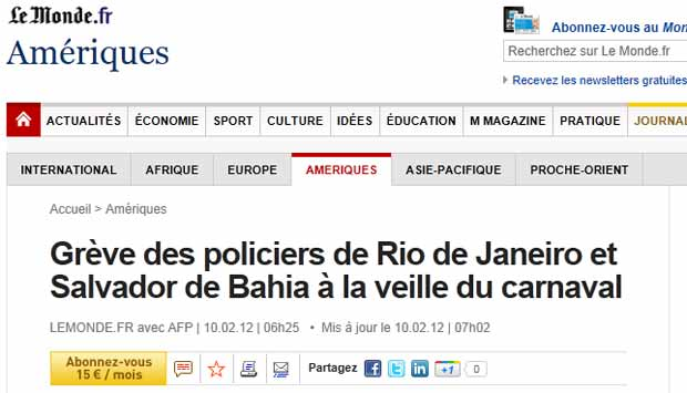 O francês 'Le Monde' citou o governador do Rio, Sergio Cabral, para quem o movimento seria uma orquestração nacional para tentar criar um 'clima de insegurança' às vésperas do carnaval (Foto: Reprodução)