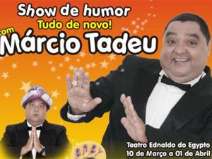 Márcio Tadeu apresenta show de humor em João Pessoa (Foto: Divulgação)