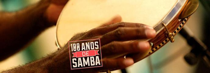 Dom do Brasil, o samba faz 100 anos junto e misturado em todos os cantos