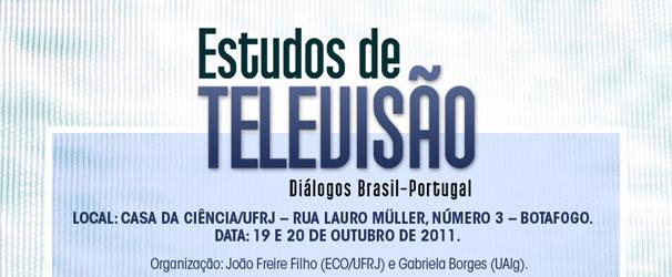 Seminário Estudos de Televisão: diálogos Brasil-Portugal acontece nos dias 19 e 20 de outubro (Foto: Divulgação)