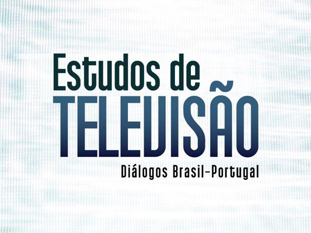 Seminário Estudos de Televisão: diálogos Brasil - Portugal (Foto: Divulgação)